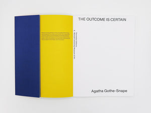 Agatha Gothe-Snape – The Outcome Is Certain
