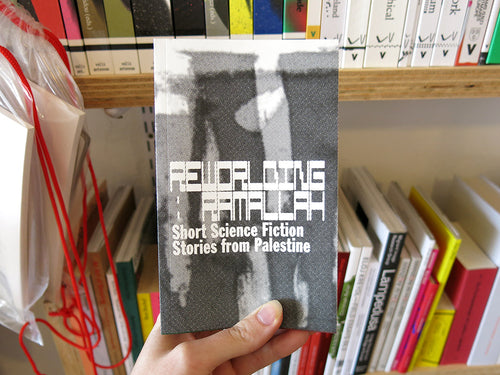 Reworlding Ramallah: Short science fiction stories from Palestine