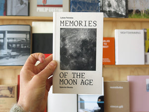 Lukas Feireiss - Memories of the Moon Age
