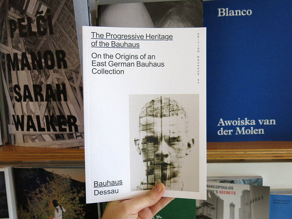 The Progressive Heritage of the Bauhaus: On the Origins of an East German Bauhaus Collection