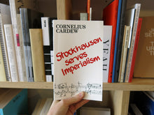 Load image into Gallery viewer, Cornelius Cardew – Stockhausen Serves Imperialism