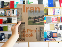 Load image into Gallery viewer, Oliver Hartung - Iran, A Picture Book