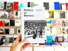 Load image into Gallery viewer, Politics of Memory: Documentary and Archive