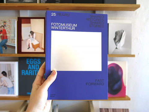 25 Years! Fotomuseum Winterthur - Shared Histories, Shared Stories. Fast Forward.