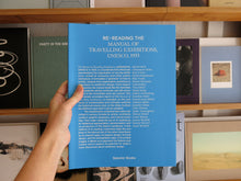 Load image into Gallery viewer, Re-reading the Manual of Travelling Exhibitions