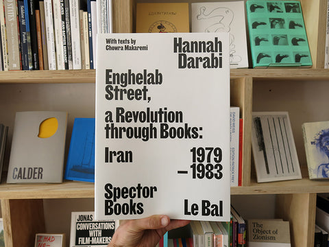 Hannah Darabi - Enghelab Street, A Revolution through Books: Iran 1979-1983