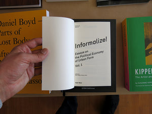 Informalize! Essays On The Political Economy Of Urban Form