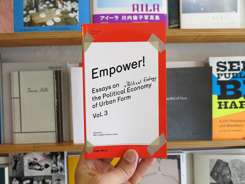 Empower! Essays On The Political Economy Of Urban Form Vol.3