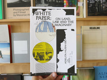 Load image into Gallery viewer, Adelita Husni-Bey - White Paper on Land, Law and the Imaginary