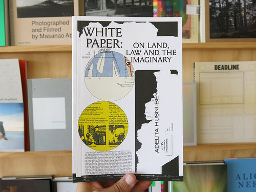 Adelita Husni-Bey - White Paper on Land, Law and the Imaginary