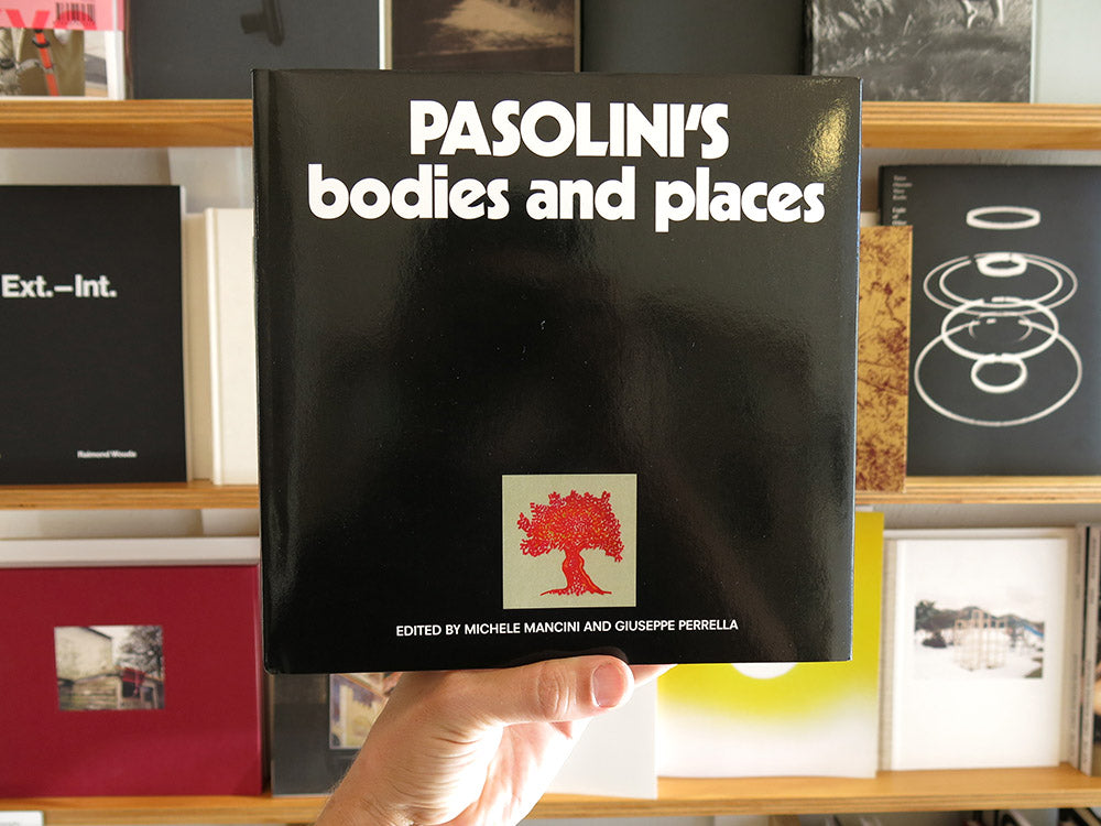 Benedikt Reichenbach - Pasolini's Bodies and Places