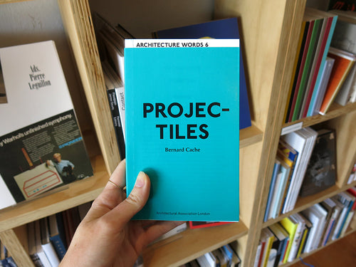 Bernard Cache – Architecture Words 6: Projectiles