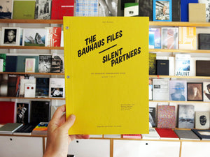 Olaf Nicolai - The Bauhaus Files / Silent Partners