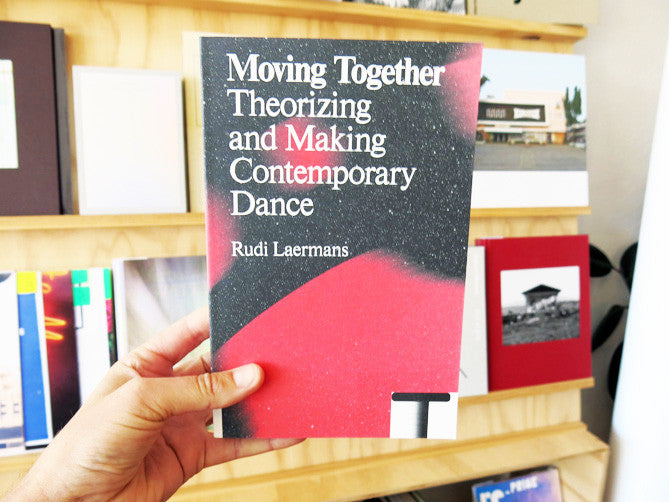 Moving Together - Making And Theorizing Contemporary Dance