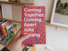 Load image into Gallery viewer, Julia Chiang - Coming Together, Coming Apart