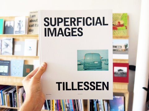 Peter Tillessen - Superficial Images