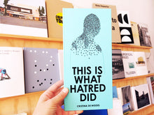 Load image into Gallery viewer, Cristina de Middel - This is What Hatred Did