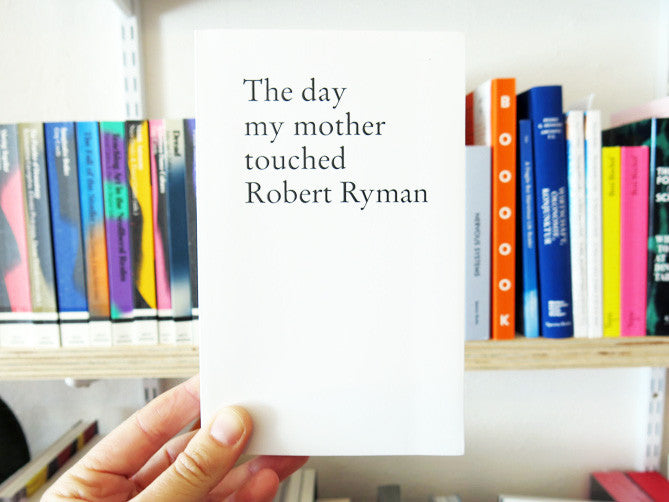 Stefan Sulzer - The Day My Mother Touched Robert Ryman