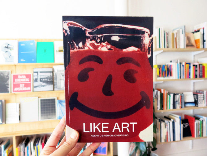Like Art: Glenn O'Brien on Advertising