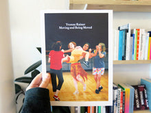 Load image into Gallery viewer, Yvonne Rainer - Moving And Being Moved