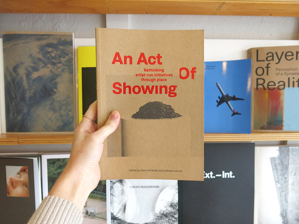 An Act of Showing: Rethinking artist-run initiatives through place