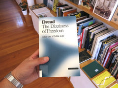 Dread: The Dizziness Of Freedom