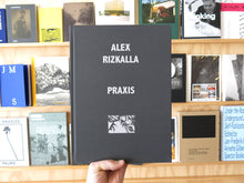 Load image into Gallery viewer, Alex Rizkalla: Praxis