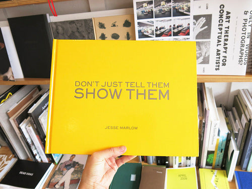 Jesse Marlow - Don't Just Tell Them Show Them