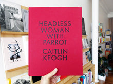 Load image into Gallery viewer, Caitlin Keogh - Headless Woman with Parrot