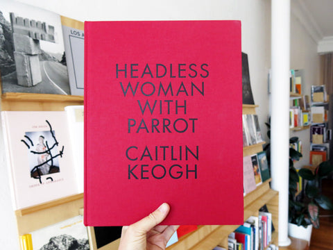 Caitlin Keogh - Headless Woman with Parrot