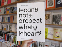 Load image into Gallery viewer, Natalie Czech - I can not repeat what I hear