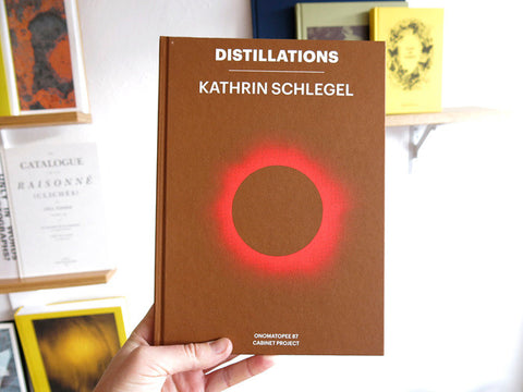 Kathrin Schlegel - Distillations