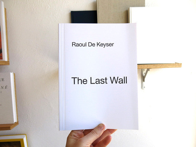 Raoul De Keyser - The Last Wall