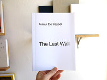 Load image into Gallery viewer, Raoul De Keyser - The Last Wall
