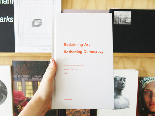 Reclaiming Art / Reshaping Democracy