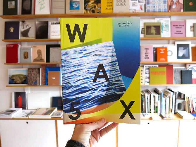 WAX Magazine Issue 5: Immediacy