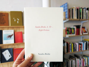 Sandra Bridie b.19--: Eight Fictions
