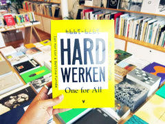 Hard Werken: One For All Graphic Art & Design 1979-1994