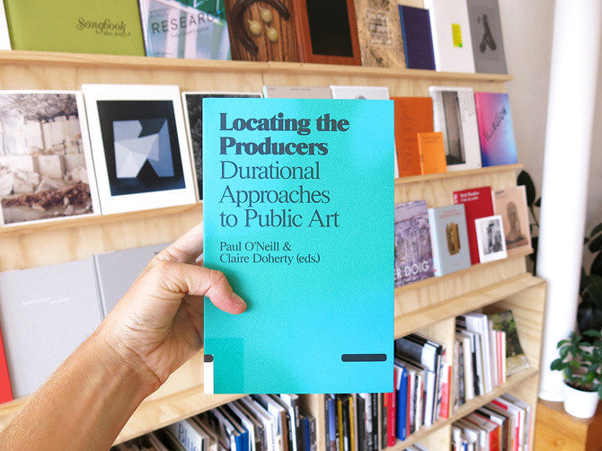 Locating The Producers - Durational Approaches To Public Art