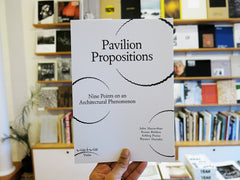 Pavilion Propositions – Nine Points On An Architectural Phenomenon Vis-A-Vis Series