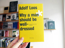 Load image into Gallery viewer, Adolf Loos: Why A Man Should Be Well-dressed