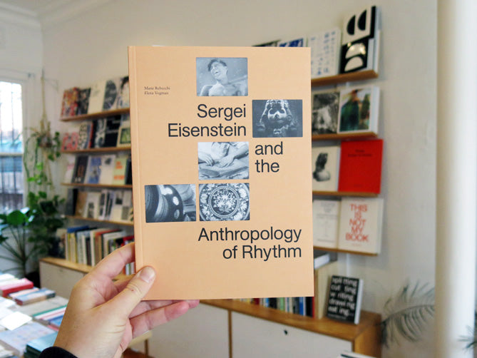 Sergei Eisenstein And The Anthropology Of Rhythm