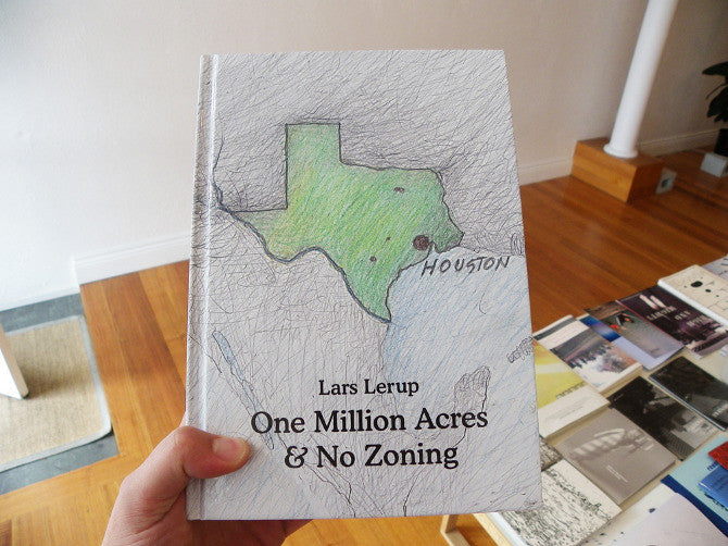 Lars Lerup - One Million Acres & No Zoning