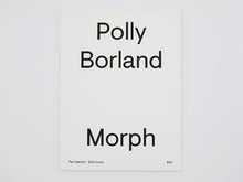 Load image into Gallery viewer, Polly Borland – Morph