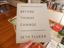 Load image into Gallery viewer, Seth Fluker - Before Things Change