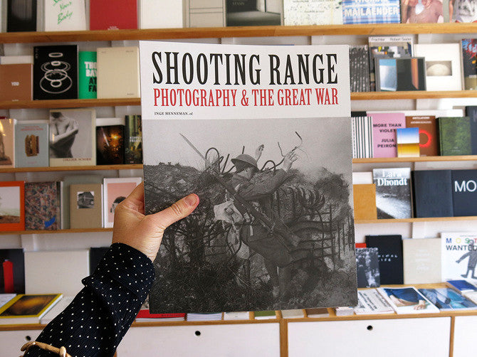 Shooting Range: Photography and the Great War