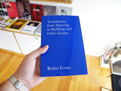 Robin Evans - Translations from Drawing to Building and Other Essays