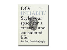 Load image into Gallery viewer, Do Inhabit: Style your space for a creative and considered life