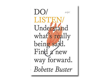 Do Listen: Understand What's Really Being Said. Find a New Forward.