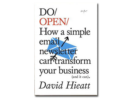 Do Open: How a simple email newsletter can transform your business (and it can)
